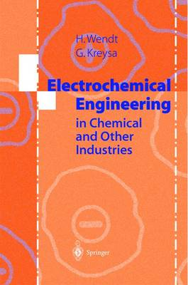 Electrochemical Engineering: Science and Technology in Chemical and Other Industries (Hardback)