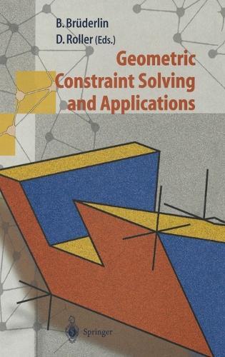 Geometric Constraint Solving and Applications (Hardback)