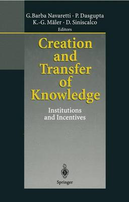 Creation and Transfer of Knowledge: Institutions and Incentives (Hardback)