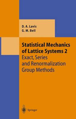 Statistical Mechanics of Lattice Systems: Volume 2: Exact, Series and Renormalization Group Methods - Theoretical and Mathematical Physics (Hardback)