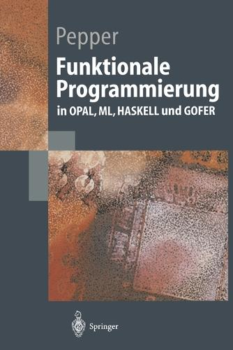 Funktionale Programmierung - Springer-Lehrbuch (Paperback)