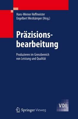 Prazisionsbearbeitung: Produzieren Im Grenzbereich Von Leistung Und Qualitat - VDI-Buch (Hardback)