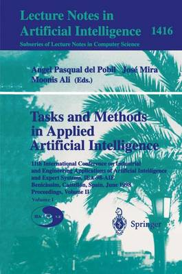 Tasks and Methods in Applied Artificial Intelligence: 11th International Conference on Industrial and Engineering Applications of Artificial Intelligence and Expert Systems, IEA-98-AIE, Benicassim, Castellon, Spain, June, 1998 Proceedings, Volume II - Lecture Notes in Artificial Intelligence 1416 (Paperback)