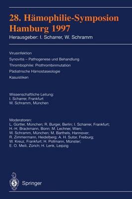 28. H mophilie-Symposion Hamburg 1997: Verhandlungsberichte: Virusinfektion Synovitis -- Pathogenese Und Behandlung Thrombophilie: Prothrombinmutation P diatrische H mostaseologie Kasuistiken (Paperback)