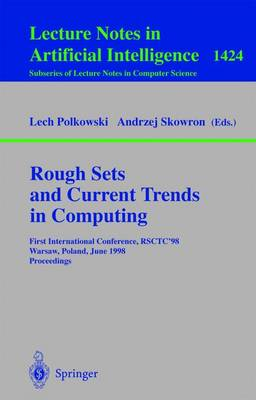 Rough Sets and Current Trends in Computing: First International Conference, RSCTC'98 Warsaw, Poland, June 22-26, 1998 Proceedings - Lecture Notes in Artificial Intelligence 1424 (Paperback)