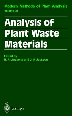 Analysis of Plant Waste Materials - Molecular Methods of Plant Analysis 20 (Hardback)