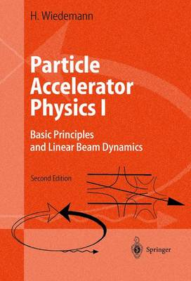 Particle Accelerator Physics: v. 1: Basic Principles and Linear Beam Dynamics (Hardback)