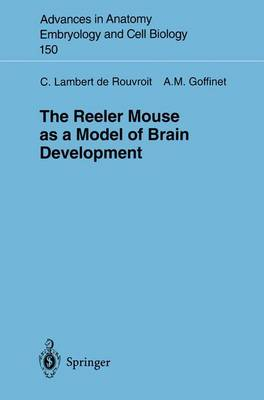 The Reeler Mouse as a Model of Brain Development - Advances in Anatomy, Embryology and Cell Biology 150 (Paperback)