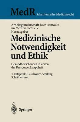 Medizinische Notwendigkeit Und Ethik: Gesundheitschancen in Zeiten Der Ressourcenknappheit - MedR Schriftenreihe Medizinrecht (Hardback)