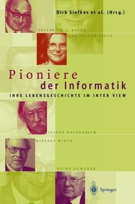 Pioniere Der Informatik: Ihre Lebensgeschichte Im Interview (Hardback)