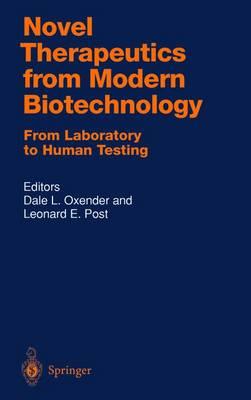 Novel Therapeutics from Modern Biotechnology: From Laboratory to Human Testing - Handbook of Experimental Pharmacology 137 (Hardback)