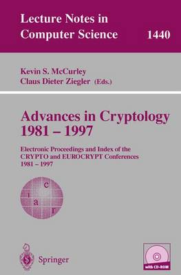 Advances in Cryptology 1981 - 1997: Electronic Proceedings and Index of the CRYPTO and EUROCRYPT Conference, 1981 - 1997 - Lecture Notes in Computer Science 1440