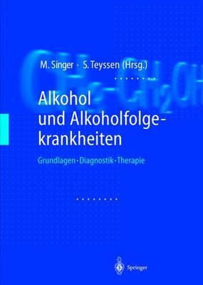 Alkohol Und Alkoholfolgekrankheiten: Grundlagen - Diagnostik - Therapie (Hardback)