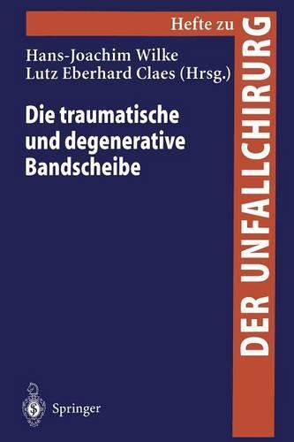 """Die Traumatische und Degenerative Bandscheibe - Hefte zur Zeitschrift  """"Der Unfallchirurg"""" 271 (Paperback)"""