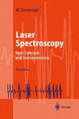 Laser Spectroscopy: Basic Concepts and Instrumentation - Advanced Texts in Physics (Hardback)