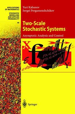 Two-Scale Stochastic Systems: Asymptotic Analysis and Control - Stochastic Modelling and Applied Probability 49 (Hardback)