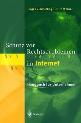 Schutz VOR Rechtsproblemen Im Internet: Handbuch F r Unternehmen (Hardback)