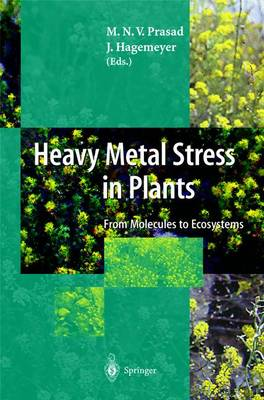 Heavy Metal Stress in Plants: From Molecules to Ecosystems (Hardback)
