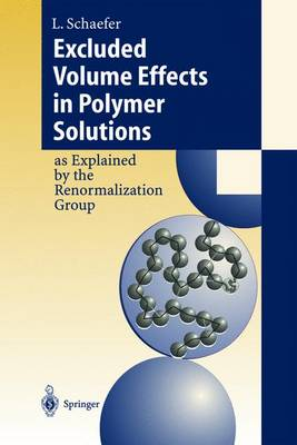 Excluded Volume Effects in Polymer Solutions: as Explained by the Renormalization Group (Hardback)