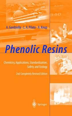 Phenolic Resins: Chemistry, Applications, Standardization, Safety and Ecology (Hardback)