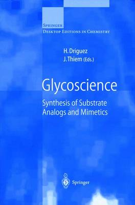 Glycoscience: Synthesis of Substrate Analogs and Mimetics - Springer Desktop Editions in Chemistry (Paperback)