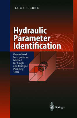 Hydraulic Parameter Identification: Generalized Interpretation Method for Single and Multiple Pumping Tests (Hardback)