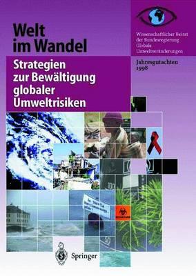 Strategien Zur Bewaltigung Globaler Umweltrisiken: Jahresgutachten 1998 - Welt Im Wandel 1998 (Hardback)