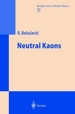 Neutral Kaons - Springer Tracts in Modern Physics 153 (Hardback)