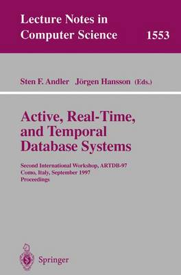 Active, Real-Time, and Temporal Database Systems: Second International Workshop, ARTDB'97, Como, Italy, September 8-9, 1997, Proceedings - Lecture Notes in Computer Science 1553 (Paperback)