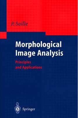 Morphological Image Processing: Principles and Applications (Hardback)