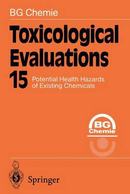 Toxicological Evaluations: Potential Health Hazards of Existing Chemicals - Toxicological Evaluations 15 (Hardback)