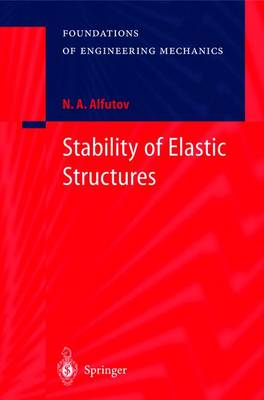 Stability of Elastic Structures - Foundations of Engineering Mechanics (Hardback)