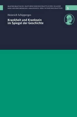 Krankheit Und Kranksein Im Spiegel Der Geschichte: Vorgelegt in Der Sitzung Vom 12. 12. 1998 - VDI 5 (Paperback)