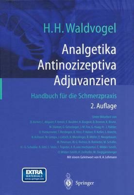 Analgetika. Antinozizeptiva. Adjuvanzien: Handbuch Fa1/4r Die Schmerzpraxis (Hardback)