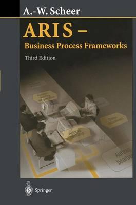 ARIS - Business Process Frameworks (Hardback)