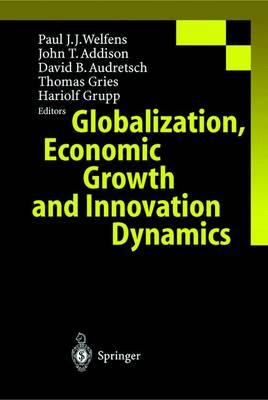 Globalization, Economic Growth and Innovation Dynamics (Hardback)