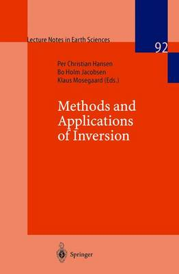 Methods and Applications of Inversion - Lecture Notes in Earth Sciences 92 (Paperback)