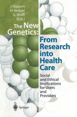 The New Genetics: From Research into Health Care: Social and Ethical Implications for Users and Providers (Paperback)