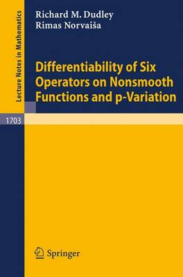 Differentiability of Six Operators on Nonsmooth Functions and p-Variation - Lecture Notes in Mathematics 1703 (Paperback)