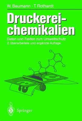 Druckereichemikalien: Daten Und Fakten Zum Umweltschutz (2., Erw. U. Berarb. Aufl.) (Hardback)