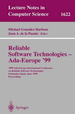 Reliable Software Technologies - Ada-Europe '99: 1999 Ada-Europe International Conference on Reliable Software Technologies, Santander, Spain, June 7-11, 1999, Proceedings - Lecture Notes in Computer Science 1622 (Paperback)
