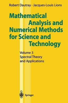Mathematical Analysis and Numerical Methods for Science and Technology: Mathematical Analysis and Numerical Methods for Science and Technology Spectral Theory and Applications Volume 3 (Paperback)