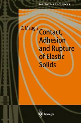 Contact, Adhesion and Rupture of Elastic Solids - Springer Series in Solid-State Sciences 130 (Hardback)