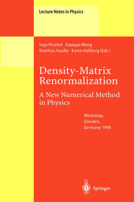 Density-Matrix Renormalization - A New Numerical Method in Physics: Lectures of a Seminar and Workshop held at the Max-Planck-Institut fur Physik komplexer Systeme, Dresden, Germany, August 24th to September 18th, 1998 - Lecture Notes in Physics 528 (Hardback)