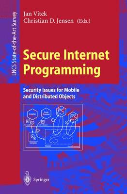 Secure Internet Programming: Security Issues for Mobile and Distributed Objects - Lecture Notes in Computer Science 1603 (Paperback)