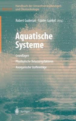 Handbuch Der Umweltver nderungen Und kotoxikologie: Band 3a: Aquatische Systeme: Grundlagen - Physikalische Belastungsfaktoren - Anorganische Stoffeintr ge (Hardback)
