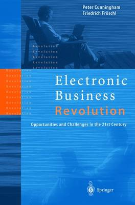 Electronic Business Revolution: Opportunities and Challenges in the 21st Century (Hardback)