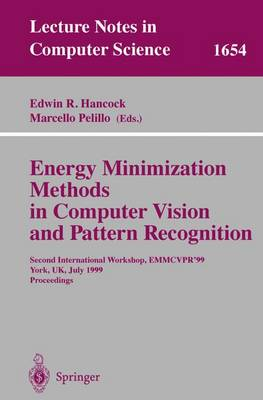 Energy Minimization Methods in Computer Vision and Pattern Recognition: Second International Workshop, EMMCVPR'99, York, UK, July 26-29, 1999, Proceedings - Lecture Notes in Computer Science 1654 (Paperback)