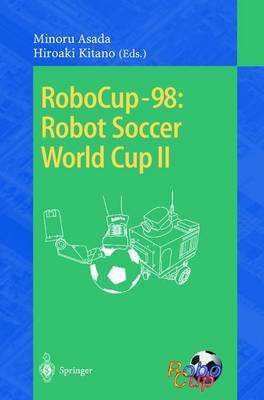 RoboCup-98: Robot Soccer World Cup II - Lecture Notes in Computer Science 1604 (Paperback)