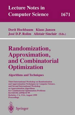 Randomization, Approximation, and Combinatorial Optimization. Algorithms and Techniques: Third International Workshop on Randomization and Approximation Techniques in Computer Science, and Second International Workshop on Approximation Algorithms for Combinatorial Optimization Problems RANDOM-APPROX'99,Berkeley, CA, USA, August 8-11, 1999 Pro - Lecture Notes in Computer Science 1671 (Paperback)